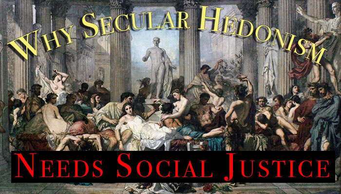 Why Secular Hedonism Needs Social Justice
