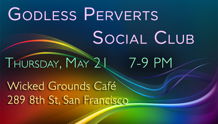 godless perverts social club may 21 2015