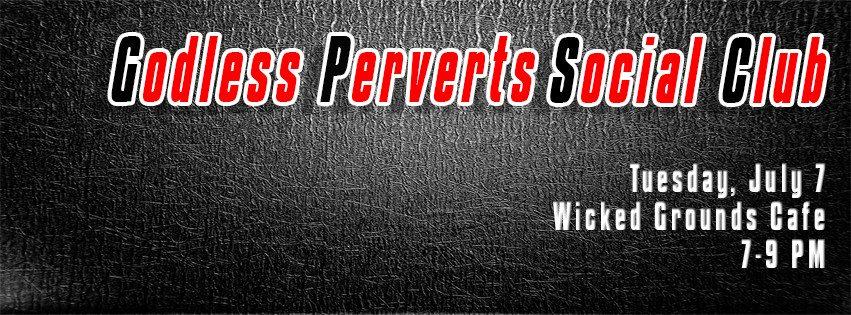 Godless Perverts Social Club banner 7-7-15