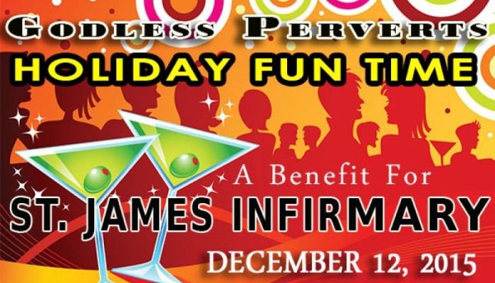 Godless Perverts Holiday Benefit for St. James Infirmary — Please Support!