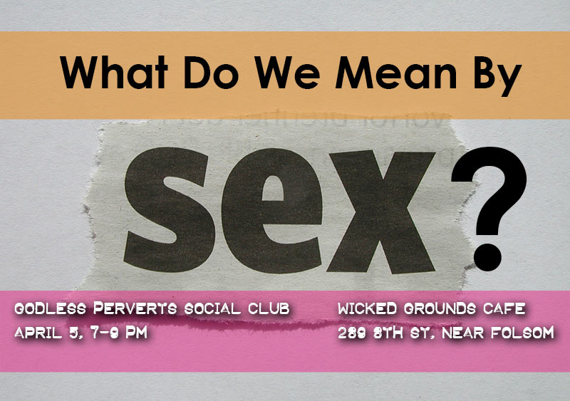 Godless Perverts Social Club Banner What is Sex