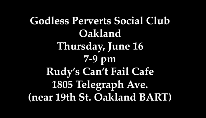 Godless Perverts Social Club June 16 Oakland for website