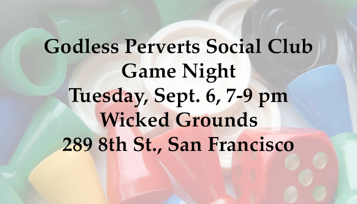 Godless Perverts Social Club Game Night Sept 6