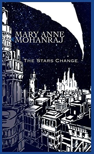 The Stars Change, by Mary Anne Mohanraj (cover)